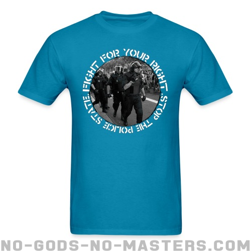 Fight for your right stop the police state  - ACAB Camiseta