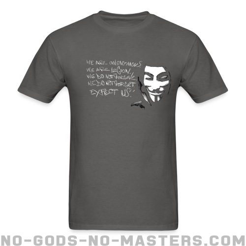 We are anonymous. We are legion. We do not forgive. We do not forget. Expect us! - Anónimos Camiseta