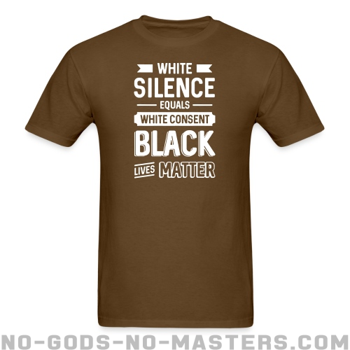 White silence equals white consent - Black Lives Matter - Vidas Negras Cuentan Camiseta