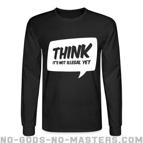 THINK! it's not illegal yet - Gracioso Mangas Largas