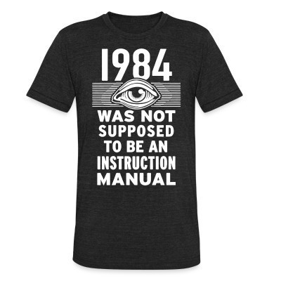 Camiseta Local 1984 was not supposed to be an instruction manual
