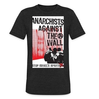 Camiseta Local Anarchists against the wall stop israel's apartheid