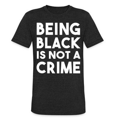 Camiseta Local Being black is not a crime