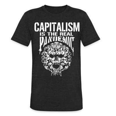 Camiseta Local Capitalism is the real pandemic