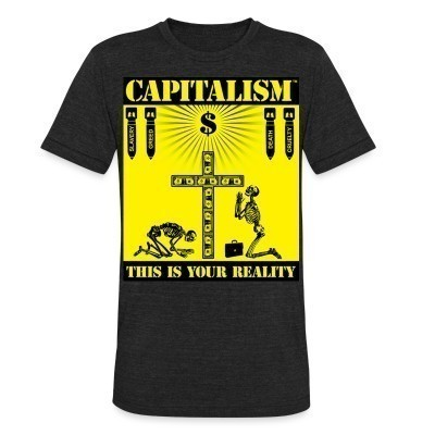 Camiseta Local Capitalism - this is your reality