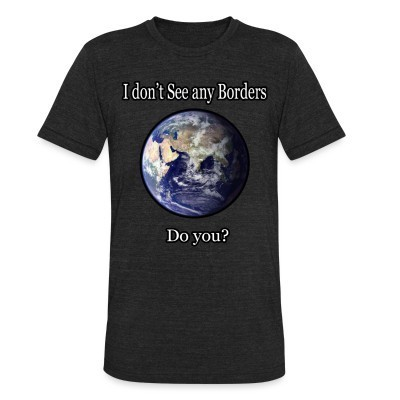 Camiseta Local I don't see any borders. Do you?