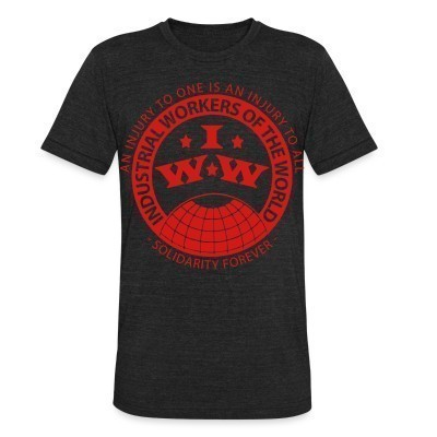 Camiseta Local IWW - Industrial Workers of the World - an injury to one is an injury to all - solidarity forever