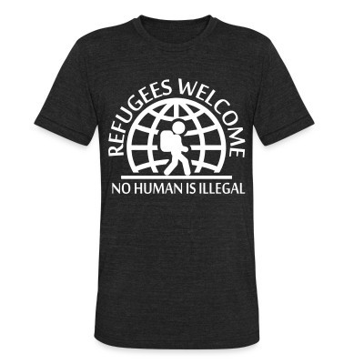 Camiseta Local Refugees welcome / no human is illegal