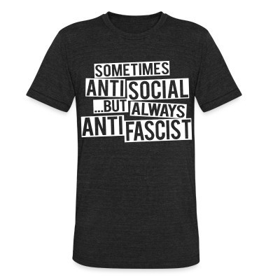 Camiseta Local Sometimes anti social... but always anti fascist