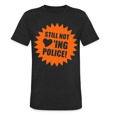Camiseta Local Still not loving police