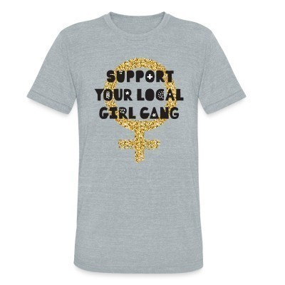 Camiseta Local Support your local girl gang
