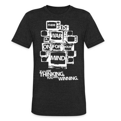 Camiseta Local There is a war on for your mind. If you are thinking you are winning.