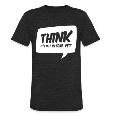 Camiseta Local THINK! it's not illegal yet