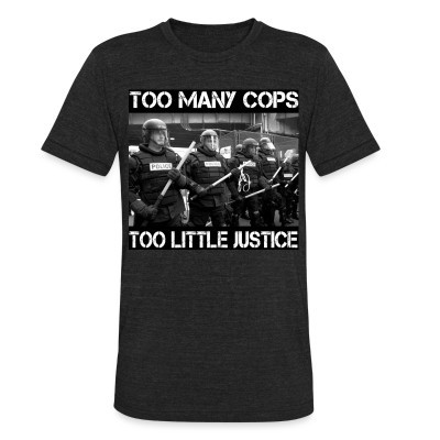 Camiseta Local Too many cops too little justice