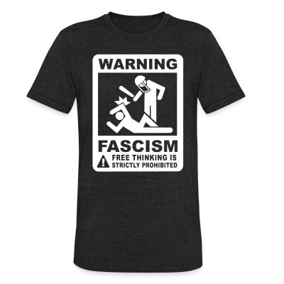 Camiseta Local Warning fascism free thinking is strictly prohibited