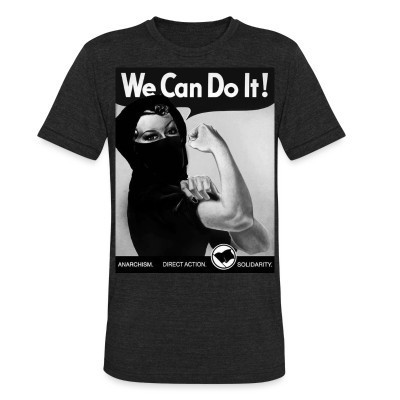 Camiseta Local We can do it! anarchism - direct action - solidarity