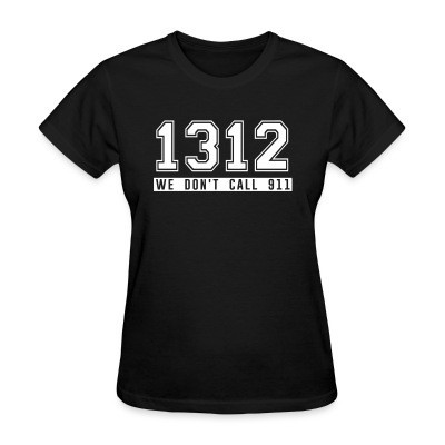 Camiseta Mujer 1312 we don't call 911