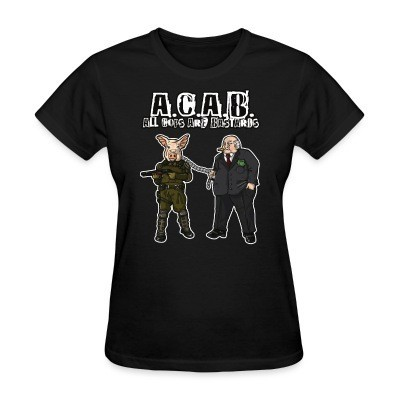 Camiseta Mujer A.C.A.B All Cops Are Bastards