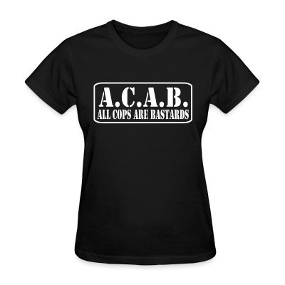Camiseta Mujer A.C.A.B. All Cops Are Bastards