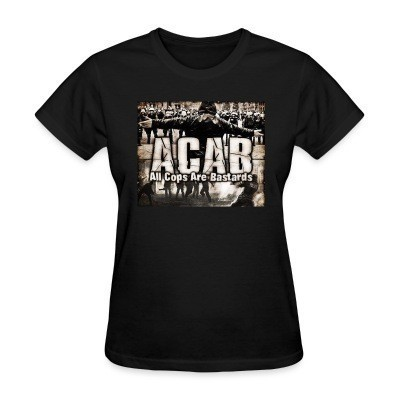 Camiseta Mujer ACAB All Cops Are Bastards