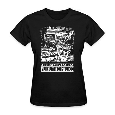 Camiseta Mujer All day every day fuck the police