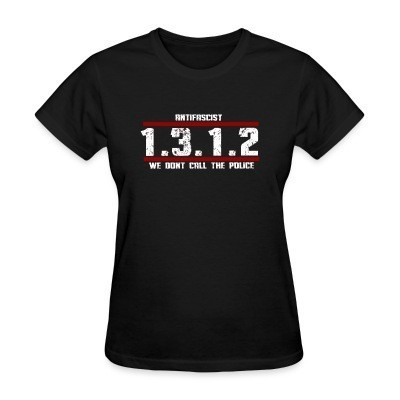 Camiseta Mujer Antifascist 1312 We don't call the police