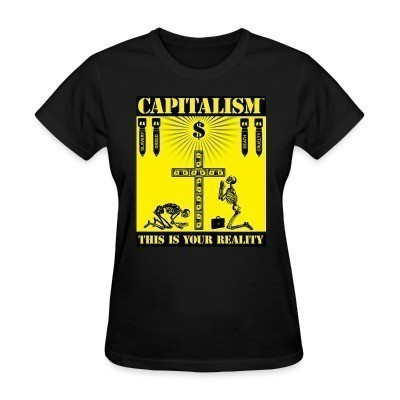 Camiseta Mujer Capitalism - this is your reality
