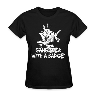 Camiseta Mujer Gangster with a badge