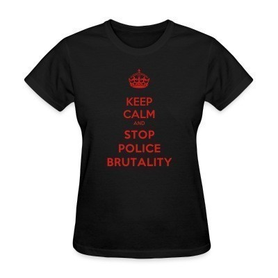 Camiseta Mujer Keep calm and stop police brutality