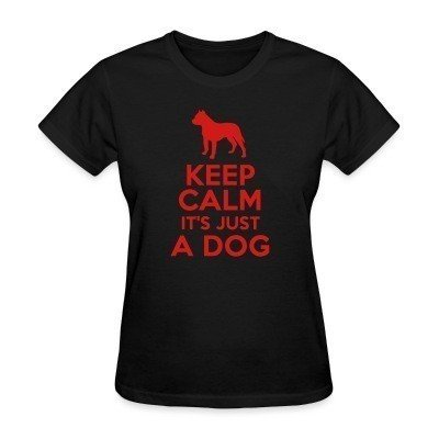 Camiseta Mujer Keep calm it's just a dog