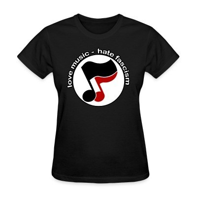 Camiseta Mujer Love music - hate fascism