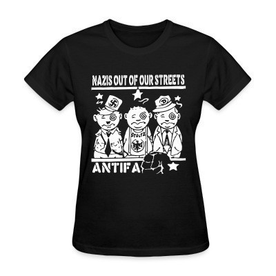 Camiseta Mujer Nazis out of our streets - antifa