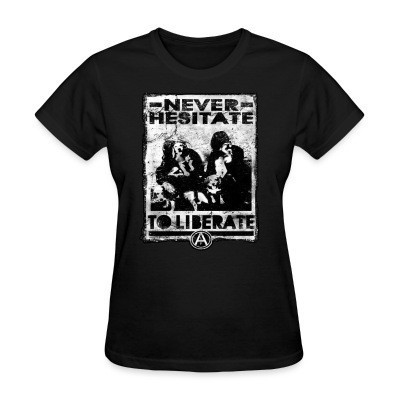 Camiseta Mujer Never hesitate to liberate