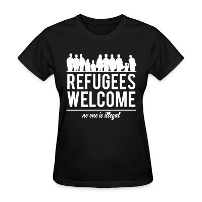Camiseta Mujer Refugees welcome - no one is illegal