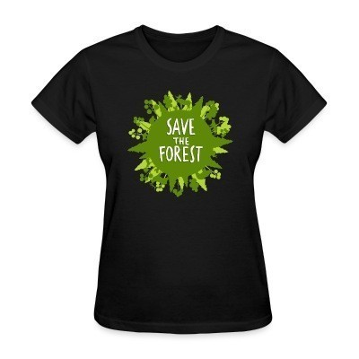 Camiseta Mujer Save the forest