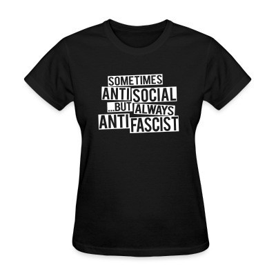 Camiseta Mujer Sometimes anti social... but always anti fascist