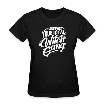 Camiseta Mujer Support your local Witch Gang