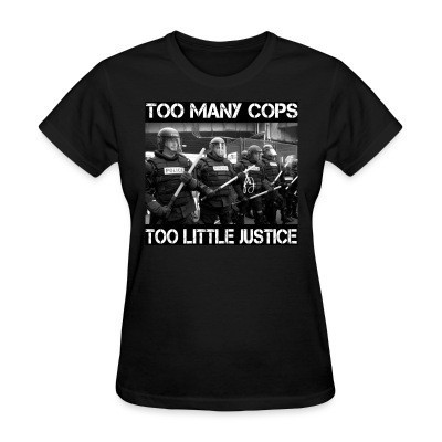 Camiseta Mujer Too many cops too little justice