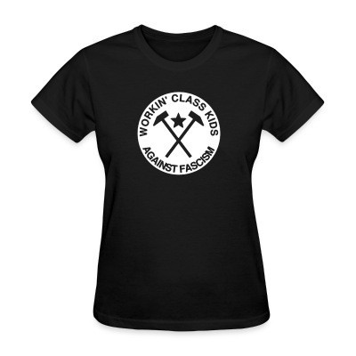 Camiseta Mujer Workin' class kids against fascism