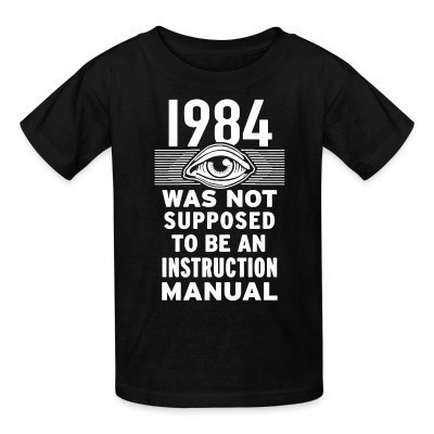 Camiseta Niño 1984 was not supposed to be an instruction manual