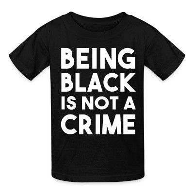Camiseta Niño Being black is not a crime