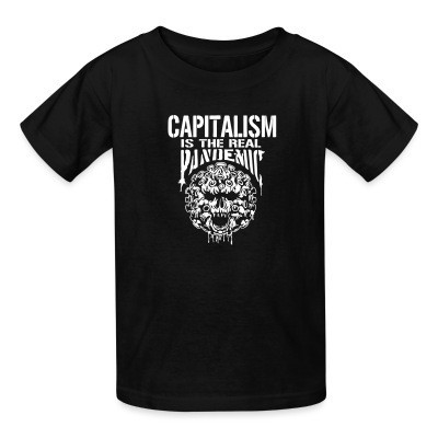 Camiseta Niño Capitalism is the real pandemic