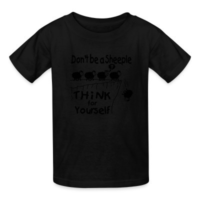 Camiseta Niño Don't be a sheeple - think for yourself