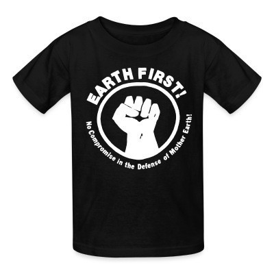Camiseta Niño Earth first! No Compromise in the defense of Mother Earth!