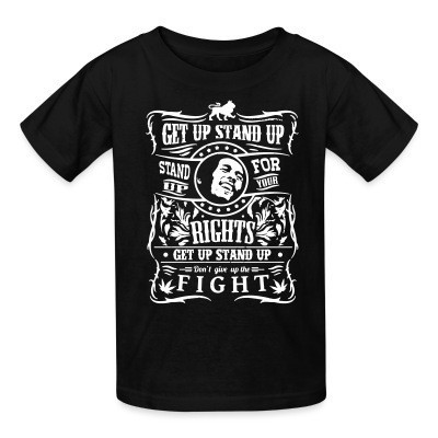 Camiseta Niño Get up stand up - Stand up for your rights - Don't give up the fight