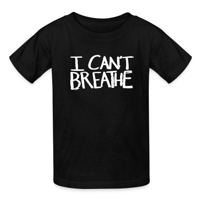 Camiseta Niño I Can't Breathe