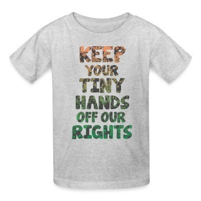 Camiseta Niño Keep your tiny hands off our rights