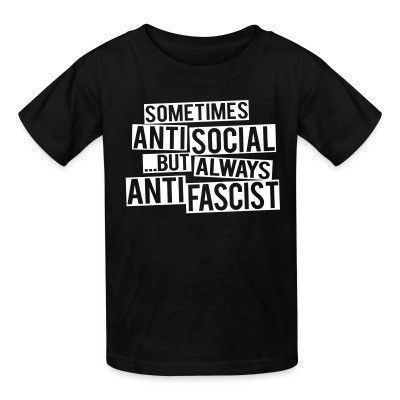 Camiseta Niño Sometimes anti social... but always anti fascist