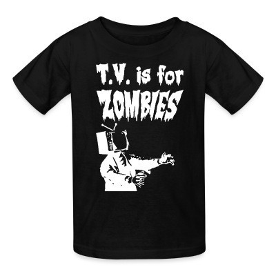 Camiseta Niño T.V. is for zombies