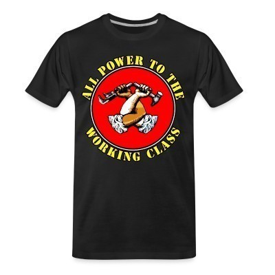 Camiseta Organica All power to the working class